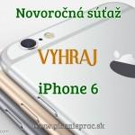 Novoročná SÚŤAŽ o iPhone6 ! ! !